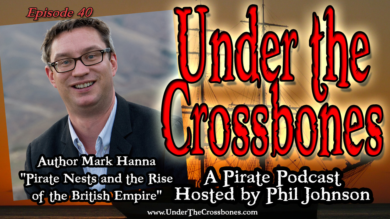 "Mark Hanna author of ""Pirate Nests and the Rise of the British Empire"""